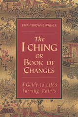 I Ching - The Book of Changes :: Translation By Brian Browne Walker