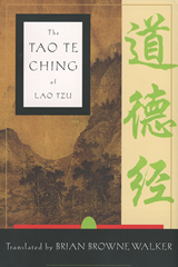 The Tao te Ching by Lao Tzu - Translation by Brian Browne Walker