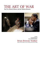 The Art of War - Sun Tzu Barack Obama and the Modern Moment by Brian Browne Walker